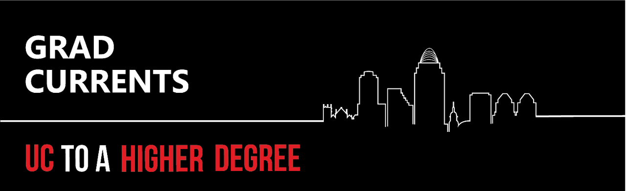Banner with outline of Cincinnati skyline says GradCurrents and UC to a Higher Degree.
